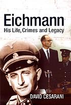 Eichmann : his life and crimes