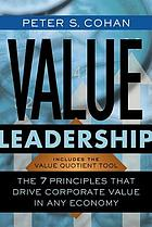 Value leadership : the 7 principles that drive corporate value in any economy