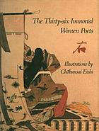 The thirty-six immortal women poets : a poetry album with illustrations by Chōbunsai Eishi