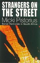 Strangers on the street : serial homicide in South Africa