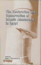 The Restoration and conservation of Islamic monuments in Egypt : [conference ... held from 12 to 15 June, 1993, at the American University in Cairo]