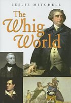 The Whig world, 1760-1837
