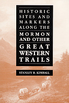 Historic sites and markers along the Mormon and other great western trails