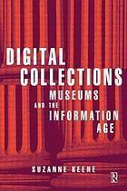 Digital collections : museums and the information age