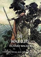 Die Walküre : complete vocal and orchestral score
