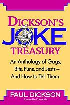 Dickson's joke treasury : an anthology of gags, bits, puns, and jests--and how to tell them