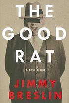 The good rat : a true story