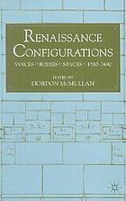 Renaissance configurations : voices/bodies/spaces, 1580-1690