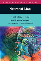 Neuronal man : the biology of mind