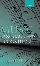 Music, language, and cognition : and other essays in the aesthetics of music
