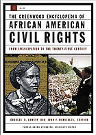 The Greenwood encyclopedia of African American civil rights : from emancipation to the twenty-first century