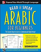 Arabic for beginners : the easiest way to learn to communicate right away!
