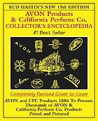 Bud Hastin's Avon & C.P.C. collector's encyclopedia : the official guide for Avon bottle collectors