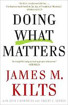 Doing what matters : how to get results that make a difference-- the revolutionary old-school approach