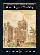 Governing and teaching : a sourcebook on colonial America