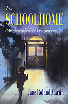 The schoolhome : rethinking schools for changing families