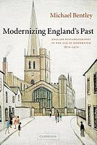 Modernizing England's past : English historiography in the age of modernism, 1870-1970