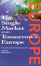 The Single market and tomorrow's Europe : a progress report from the European Commission
