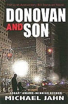 Donovan & son : the 25th anniversary Bill Donovan novel