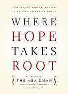 Where hope takes root democracy and pluralism in an interdependent world