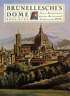 Brunelleschi's dome : how a Renaissance genius reinvented architecture