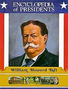 William Howard Taft : twenty-seventh president of the United States