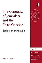 The conquest of Jerusalem and the Third Crusade : sources in translation