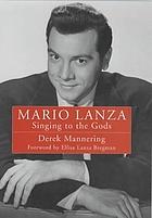 Mario Lanza : singing to the gods