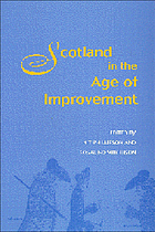 Scotland in the age of improvement : essays in Scottish history in the eighteenth century