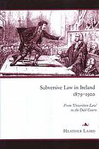 Subversive law in Ireland, 1879-1920 : from 'unwritten law' to D́́́́́́́́́́́́́́́áil courts