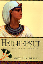 Hatchepsut : the female pharaoh