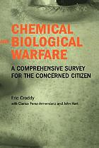 Chemical and biological warfare : a comprehensive survey for the concerned citizen