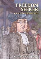 Freedom seeker : a story about William Penn