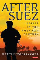 After Suez adrift in the American century