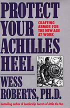 Protect your Achilles heel : crafting armor for the new age at work