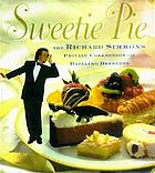 Sweetie pie : the Richard Simmons private collection of dazzling desserts
