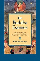 On Buddha essence : a commentary on Rangjung Dorje's treatise