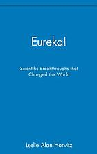 Eureka! : stories of scientific discovery