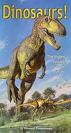 Dinosaurs! the biggest, baddest, strangest, fastest