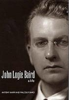 John Logie Baird : a life