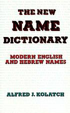 The new name dictionary : modern English and Hebrew names
