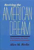Reviving the American dream : the economy, the states & the federal government