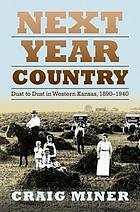 Next year country : dust to dust in western Kansas, 1890-1940