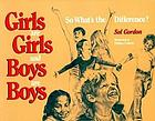 Girls are girls and boys are boys : so what's the difference?