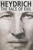 Heydrich : the face of evil