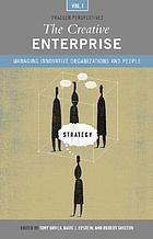 The creative enterprise : managing innovative organizations and people