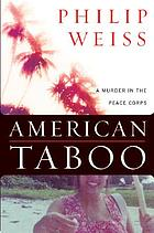 American taboo : a murder in the Peace Corps