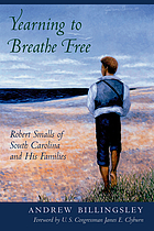 Yearning to breathe free : Robert Smalls of South Carolina and his families