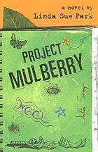 Project Mulberry : a novel