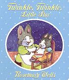 Twinkle, twinkle, little star : a traditional lullaby